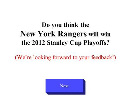 Do you think the New York Rangers will win the 2012 Stanley Cup Playoffs? (We're looking forward to your feedback!) Next.