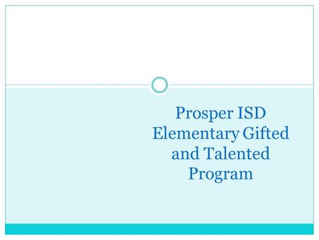 Prosper ISD Elementary Gifted and Talented Program.