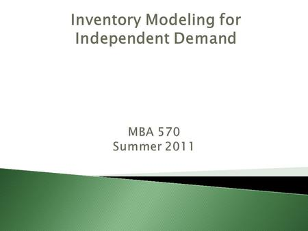 Inventory Modeling for Independent Demand