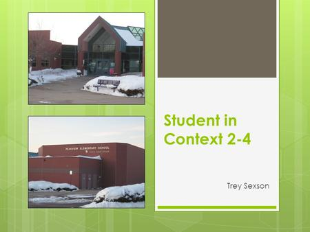 Student in Context 2-4 Trey Sexson. Part 1: School Information & Demographics  Peakview Elementary  Cherry Creek School District  Established : 1992.