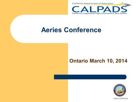 Aeries Conference Ontario March 10, 2014 Aeries Conference.