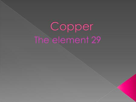 29 is the atomic number. Cu is the element symbol. Copper is the name of the element. 63.546 is the atomic mass. The group number is: 11 The period number.