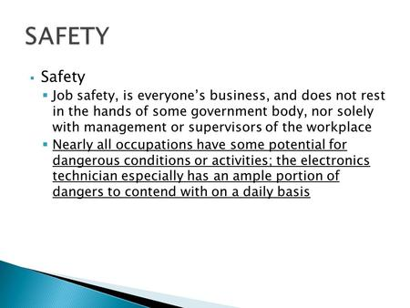  Safety  Job safety, is everyone's business, and does not rest in the hands of some government body, nor solely with management or supervisors of the.
