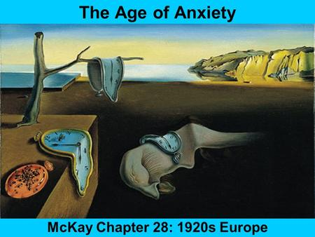 The Age of Anxiety McKay Chapter 28: 1920s Europe.