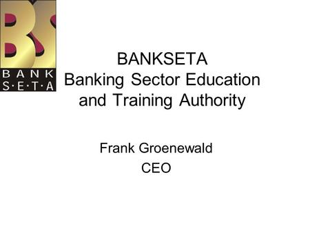 Frank Groenewald CEO SETALogo BANKSETA Banking Sector Education and Training Authority.
