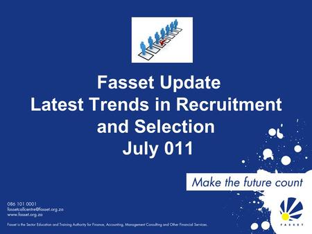 Fasset Update Latest Trends in Recruitment and Selection July 011.