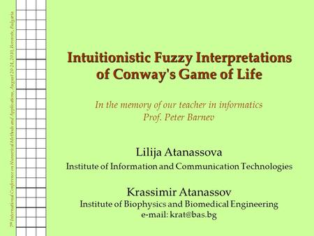 7 th International Conference on Numerical Methods and Applications, August 20-24, 2010, Borovets, Bulgaria Intuitionistic Fuzzy Interpretations of Conway's.