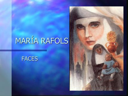 MARÍA RAFOLS FACES. A DAUGHTER IN A LARGE FAMILY.