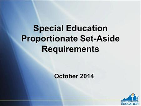 Special Education Proportionate Set-Aside Requirements October 2014.