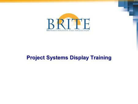 Project Systems Display Training. 2 Capital Budget & Project Systems Overview  Projects created in the project systems module will be for Facilities.