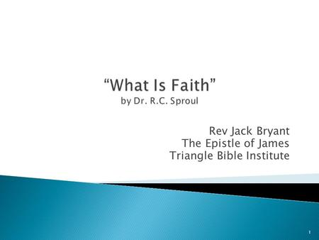 Rev Jack Bryant The Epistle of James Triangle Bible Institute 1.