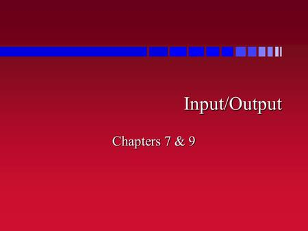 Input/Output Chapters 7 & 9. Output n Print produces output > (print 100) 100100 n It also returns the value it printed –that's where the second 100 came.