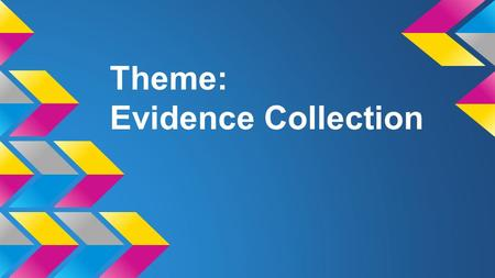 Theme: Evidence Collection. Period 1-Theme Pairs ●Ciera and Vin and John. (Mike) (1) ●Nick and Jiano (2) ●Joe F. and Lou (2) ●Andrew and Armanni (2) ●Rhami.