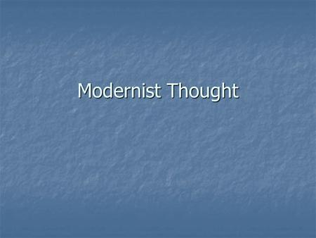 Modernist Thought.