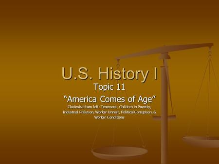 "U.S. History I Topic 11 ""America Comes of Age"""