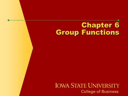 Chapter 6 Group Functions. Chapter Objectives  Differentiate between single-row and multiple-row functions  Use the SUM and AVG functions for numeric.
