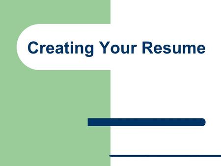 Creating Your Resume. What is a resume? A resume is a personal summary of your professional history and qualifications. It includes information about.