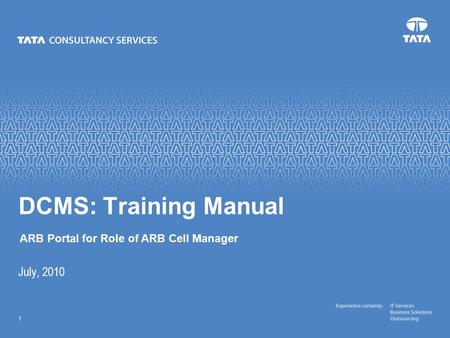 Text 1 July, 2010 DCMS: Training Manual ARB Portal for Role of ARB Cell Manager.