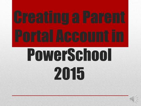 Creating a Parent Portal Account in PowerSchool 2015.