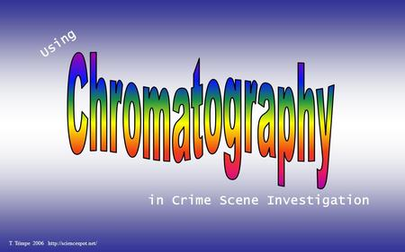 In Crime Scene Investigation T. Trimpe 2006  Using.