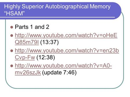 "Highly Superior Autobiographical Memory ""HSAM"" Parts 1 and 2  Q85m79I (13:37)  Q85m79I."