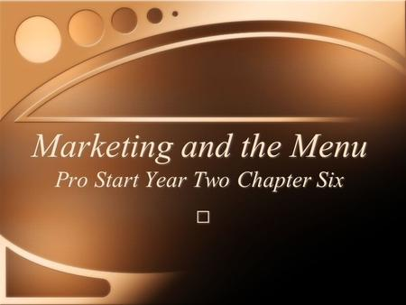 Marketing and the Menu Pro Start Year Two Chapter Six.