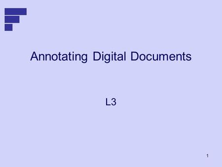 1 Annotating Digital Documents L3. 2 3 Ink Annotations are different to text annotations Ink stands out from the original It is free form – the annotator.