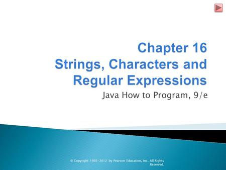 Java How to Program, 9/e © Copyright 1992-2012 by Pearson Education, Inc. All Rights Reserved.