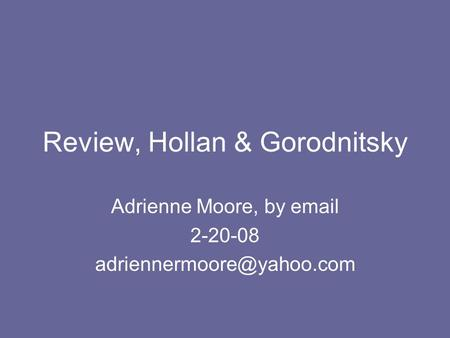 Review, Hollan & Gorodnitsky Adrienne Moore, by  2-20-08