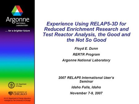 Argonne National Laboratory 2007 RELAP5 International User's Seminar