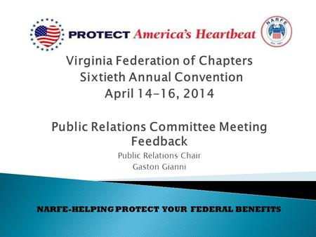 Virginia Federation of Chapters Sixtieth Annual Convention April 14-16, 2014 Public Relations Committee Meeting Feedback Public Relations Chair Gaston.