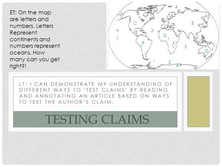 LT: I CAN DEMONSTRATE MY UNDERSTANDING OF DIFFERENT WAYS TO 'TEST CLAIMS' BY READING AND ANNOTATING AN ARTICLE BASED ON WAYS TO TEST THE AUTHOR'S CLAIM.