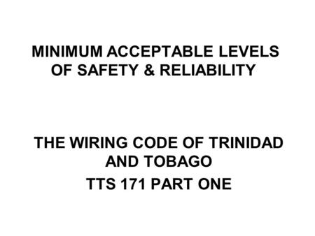 MINIMUM ACCEPTABLE LEVELS OF SAFETY & RELIABILITY