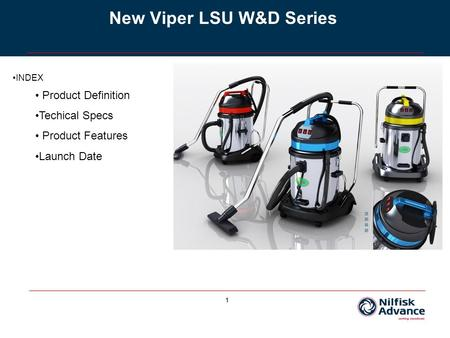 1 New Viper LSU W&D Series INDEX Product Definition Techical Specs Product Features Launch Date.