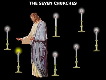 THE SEVEN CHURCHES THE SEVEN CHURCHES. Revelation 1:10 I was in the Spirit on the Lord's Day, and I heard behind me a loud voice, as of a trumpet, 11.