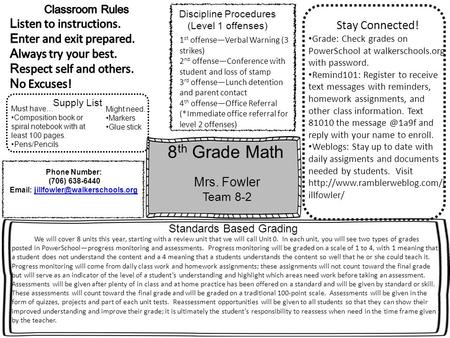 8 th Grade Math Mrs. Fowler Team 8-2 Discipline Procedures (Level 1 offenses) Must have… Composition book or spiral notebook with at least 100 pages. Pens/Pencils.
