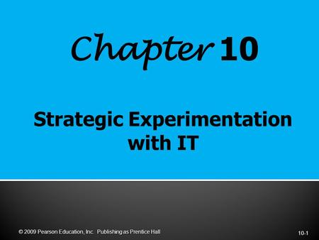 Chapter 10 10-1 © 2009 Pearson Education, Inc. Publishing as Prentice Hall.