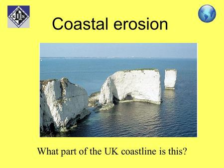 Coastal erosion What part of the UK coastline is this?