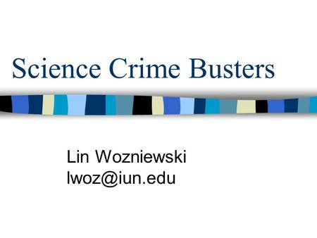 Science Crime Busters Lin Wozniewski