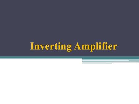 Inverting Amplifier. Introduction An inverting amplifier is a type of electrical circuit that reverses the flow of current passing through it. This reversal.