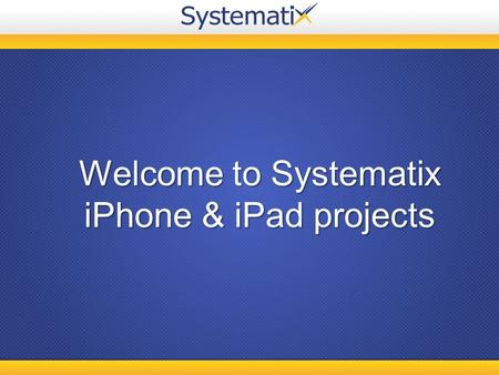 Welcome to Systematix iPhone & iPad projects. About Us Systematix Infotech offers various alternatives for application development on the highly popular.