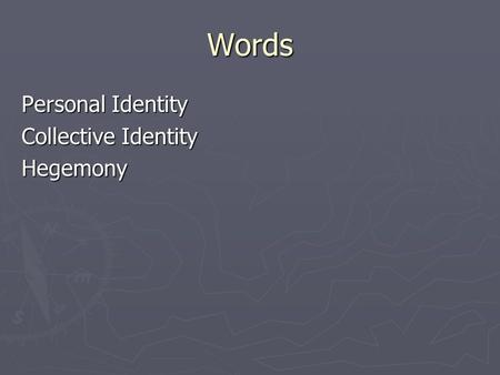 Words Personal Identity Collective Identity Hegemony.