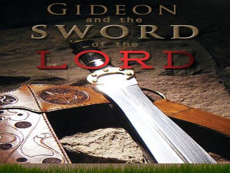 Gideon, The Apprehensive Judge: JUDGES 6-7