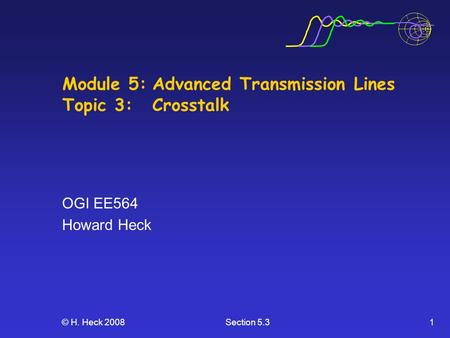 Module 5: Advanced Transmission Lines Topic 3: Crosstalk
