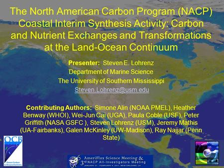 The North American Carbon Program (NACP) Coastal Interim Synthesis Activity: Carbon and Nutrient Exchanges and Transformations at the Land-Ocean Continuum.