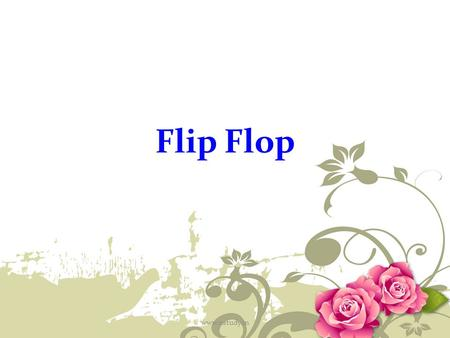 Flip Flop www.ustudy.in. Introduction A flip-flop is a semiconductor device that has a digital output which can be toggled between two stable states by.
