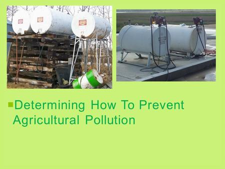  Determining How To Prevent Agricultural Pollution.