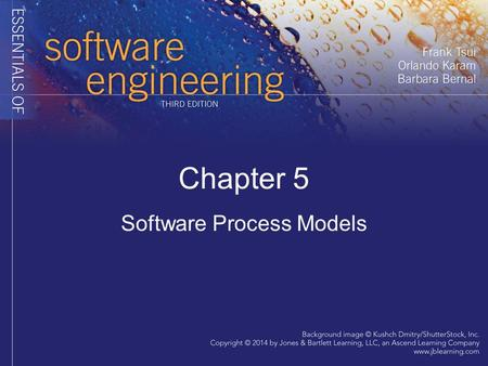 "Chapter 5 Software Process Models. Problems with ""Traditional"" Processes 1.Focused on and oriented towards ""large projects"" and lengthy development time."