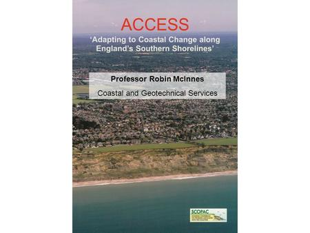 Professor Robin McInnes Coastal and Geotechnical Services.