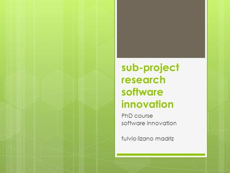Sub-project research software innovation PhD course software innovation fulvio lizano madriz.